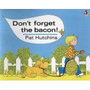 Don't Forget the Bacon by Pat Hutchins