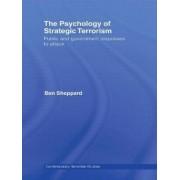 The Psychology of Strategic Terrorism by Ben Sheppard