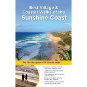 Best Village and Coastal Walks of the Sunshine Coast by Dianne McLay