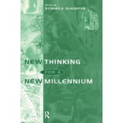 New Thinking for a New Millennium: The Knowledge Base of Futures Studies