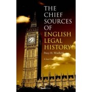 The Chief Sources of English Legal History by Percy H. Winfield