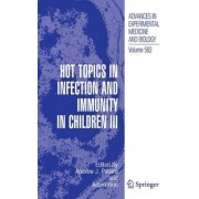 Hot Topics in Infection and Immunity in Children: v. 3 by Andrew J. Pollard