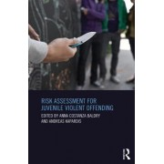 Risk Assessment for Juvenile Violent Offending by Anna Costanza Baldry
