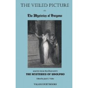 The Veiled Picture; Or, the Mysteries of Gorgono by Ann Ward Radcliffe