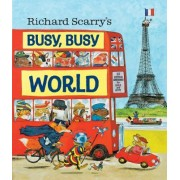 Richard Scarry's Busy, Busy World (Richard Scarry)