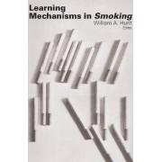Learning Mechanisms in Smoking by W. A. Hunt