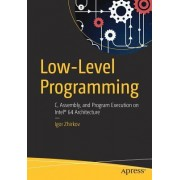 Low-Level Programming: C, Assembly, and Program Execution on Intel X86-64 Architecture
