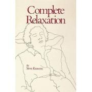 Complete Relaxation by Steve Kravette