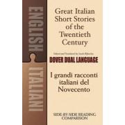 Great Italian Short Stories of the Twentieth Century / I Grandi Racconti Italiani del Novecento: A Dual-Language Book