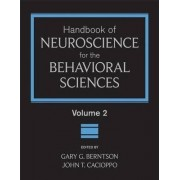 Handbook of Neuroscience for the Behavioral Sciences: v. 2 by Gary G. Berntson