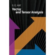Vector and Tensor Analysis by George E. Hay