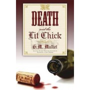 Death and the Lit Chick: Bk. 2 by G. M. Malliet