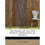 The Homes of the New World; Impressions of America by Fredrika Bremer