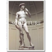 Sculpture. From antiquity to the present day by Taschen