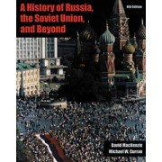 A History of Russia, the Soviet Union, and Beyond by David MacKenzie