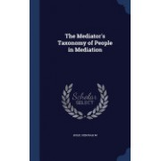 The Mediator's Taxonomy of People in Mediation