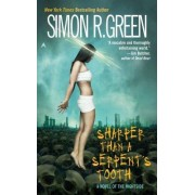 Sharper Than a Serpent's Tooth by Simon R Green