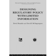 Designing Regulatory Policy with Limited Information by David Besanko