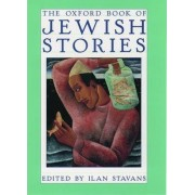 The Oxford Book of Jewish Stories by Ilan Stavans
