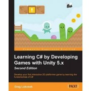 Learning C# by Developing Games with Unity 5.x - by Greg Lukosek