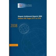 Dispute Settlement Reports 2008: Volume 8, Pages 2771-3176 2008: v. 3 by World Trade Organization