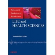 Methods and Applications of Statistics in the Life and Health Sciences by N. Balakrishnan