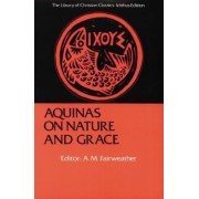 Aquinas on Nature and Grace by A. M. Fairweather