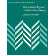 The Archaeology of Contextual Meanings by Ian Hodder