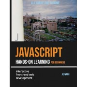 JavaScript Hands-On Learning: Interactive Front-End Web Development