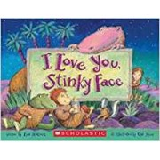 I Love You, Stinky Face by Lisa McCourt