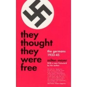 They Thought They Were Free by Milton S. Mayer