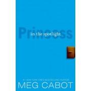 Princess in the Spotlight by Meg Cabot