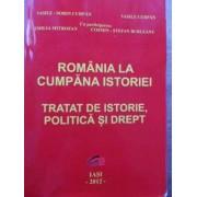 Romania La Cumpana Istoriei. Tratat De Istorie, Politica Si Drept - Vasile-sorin Curpan, Vasile Curpan, Emilia Mitrofan, Cosmin-stefan Burleanu