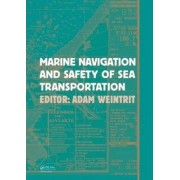 Marine Navigation and Safety of Sea Transportation by Adam Weintrit