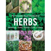 The Complete Illustrated Book of Herbs: Growing Health & Beauty Cooking Crafts