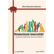 Metamorfozele generozitatii - Alin Sebastian Godeanu