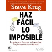 Haz facil lo imposible / Rocket Surgery Made Easy by Steve Krug