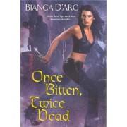 One Bitten, Twice Dead by Bianca D'Arc