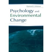 Psychology and Environmental Change by Raymond S. Nickerson