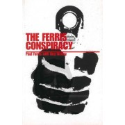 The Ferris Conspiracy by Paul Ferris