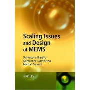 Scaling Issues and Design of MEMS by Salvatore Baglio