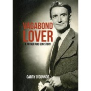 The Vagabond Lover: A Father and Son Story