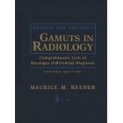 Reeder and Felson's Gamuts in Radiology by Maurice M. Reeder