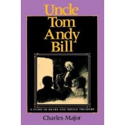 Uncle Tom Andy Bill by Charles Major