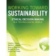 Working Toward Sustainability by Charles J. Kibert