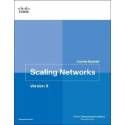 Scaling Networks: Course Booklet Volume 6 by Cisco Networking Academy