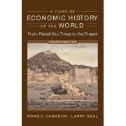 A Concise Economic History of the World by Rondo Cameron