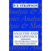 Analysis and Metaphysics by P. F. Strawson