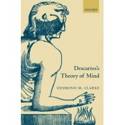 Descartes's Theory of Mind by Desmond Clarke
