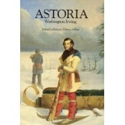 Astoria, or Anecdotes of an Enterprize Beyond the Rocky Mountains by Washington Irving